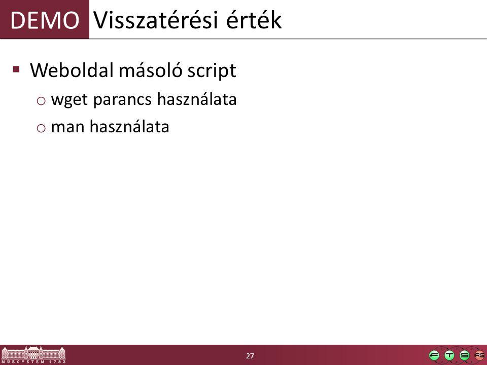 Visszatérési érték Weboldal másoló script wget parancs használata