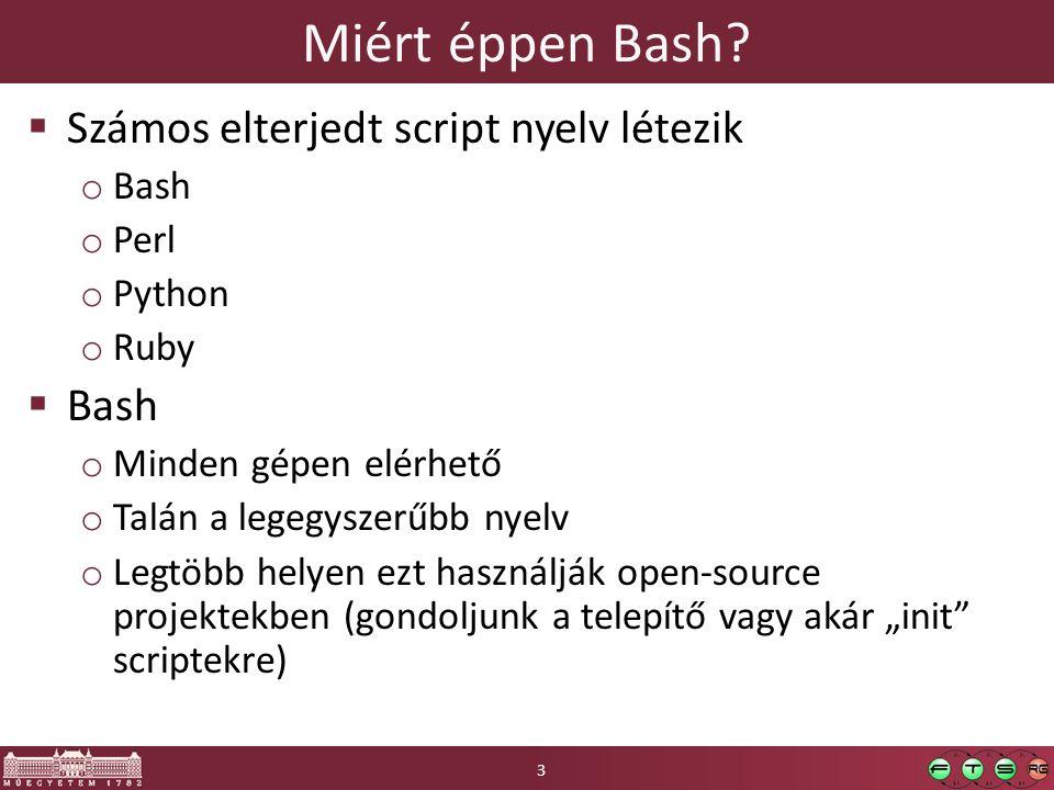 Miért éppen Bash Számos elterjedt script nyelv létezik Bash Perl