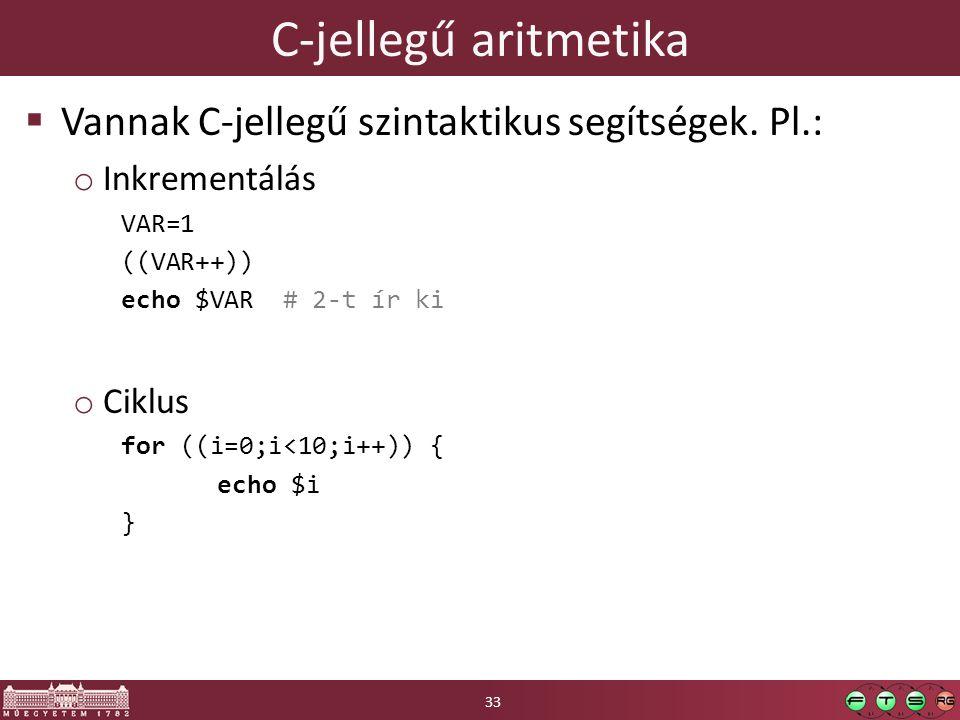 C-jellegű aritmetika Vannak C-jellegű szintaktikus segítségek. Pl.: