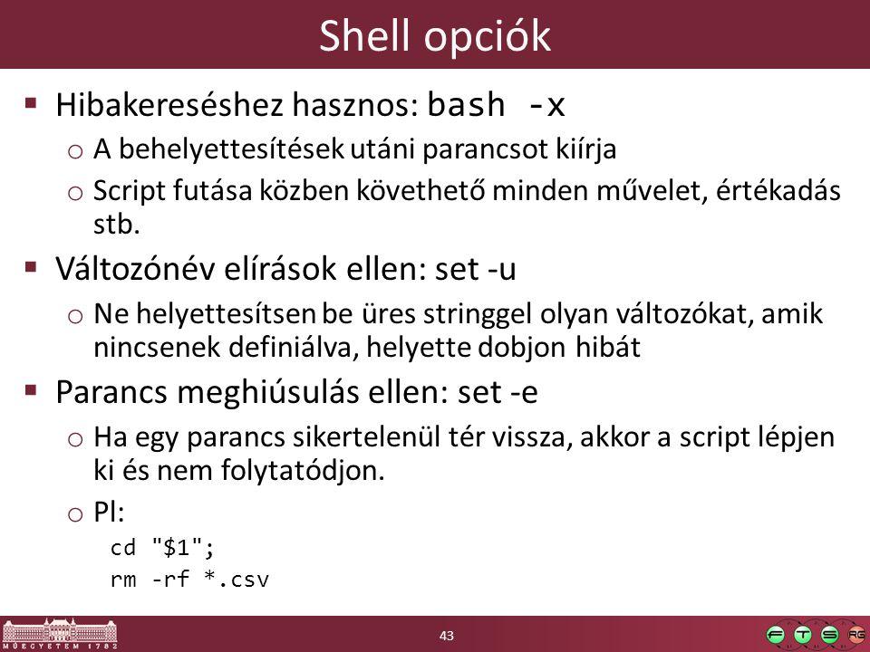 Shell opciók Hibakereséshez hasznos: bash -x