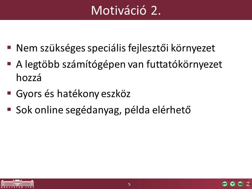 Motiváció 2. Nem szükséges speciális fejlesztői környezet