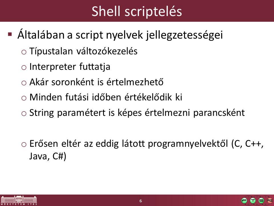 Shell scriptelés Általában a script nyelvek jellegzetességei