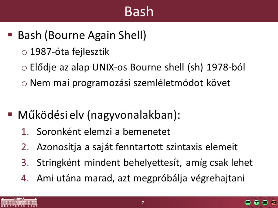 Bash Bash (Bourne Again Shell) Működési elv (nagyvonalakban):