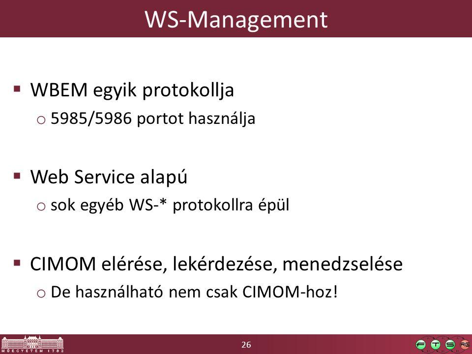 WS-Management WBEM egyik protokollja Web Service alapú