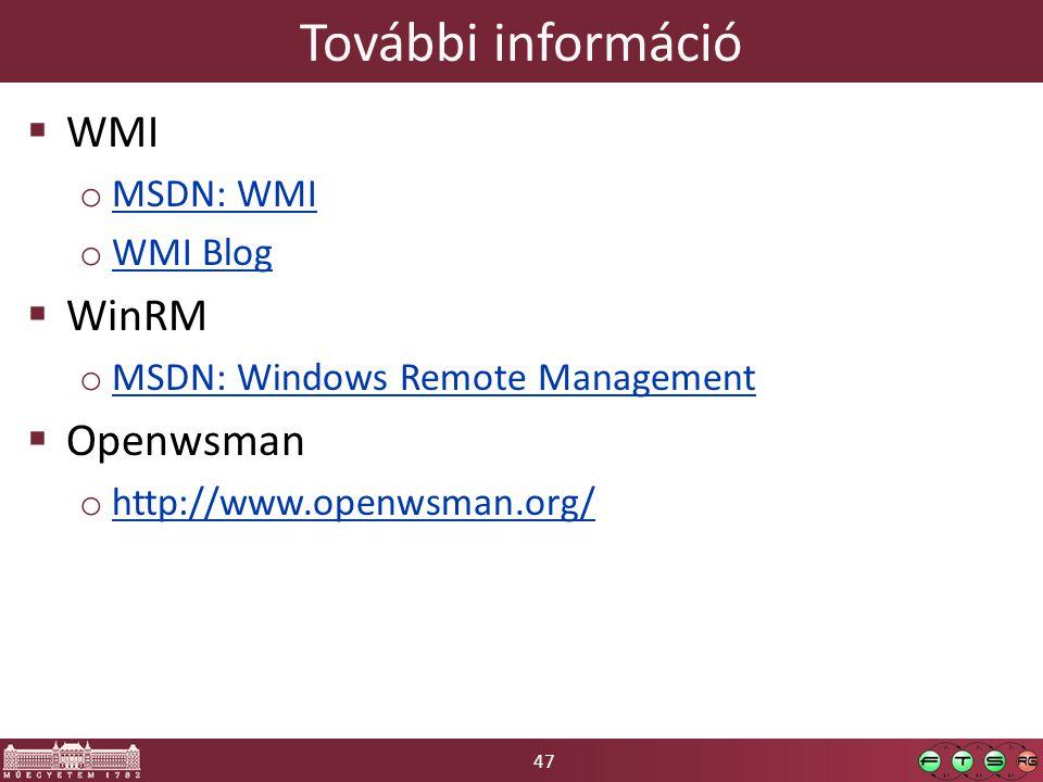 További információ WMI WinRM Openwsman MSDN: WMI WMI Blog