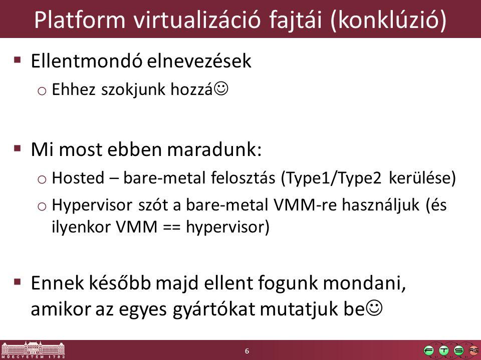 Platform virtualizáció fajtái (konklúzió)