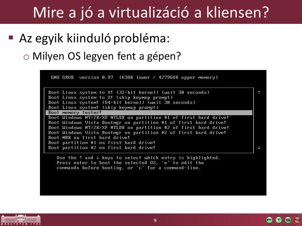 Mire a jó a virtualizáció a kliensen