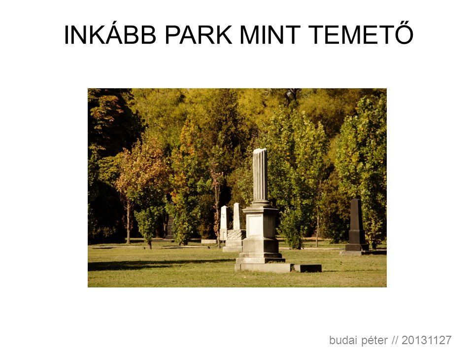 Inkább park mint temető