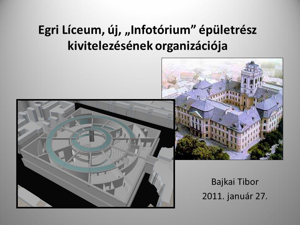"""Egri Líceum, új, """"Infotórium épületrész kivitelezésének organizációja"""