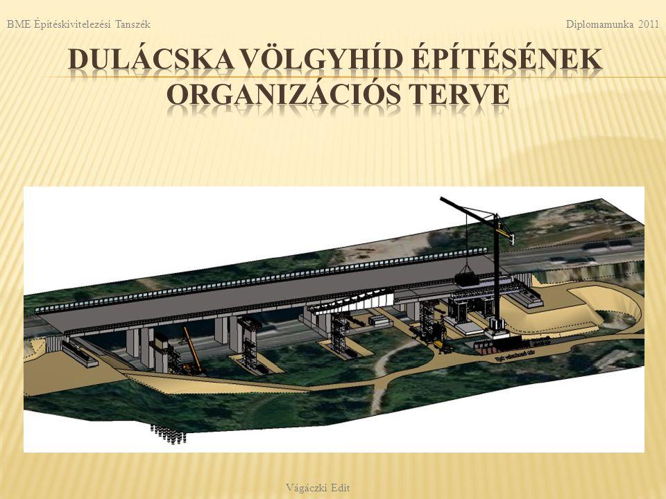 Dulácska völgyhíd építésének organizációs terve