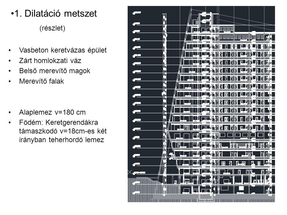 1. Dilatáció metszet (részlet) Vasbeton keretvázas épület