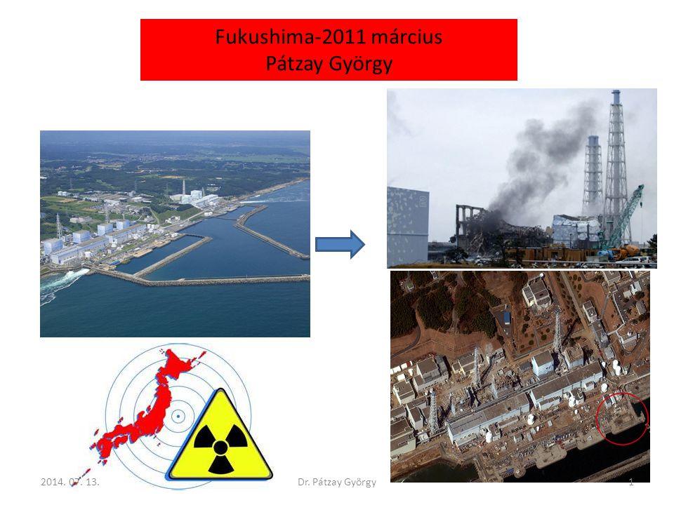 Fukushima-2011 március Pátzay György 2017.04.04. Dr. Pátzay György