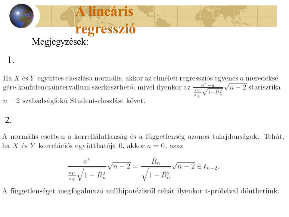 A lineáris regresszió Megjegyzések: 1. 2.