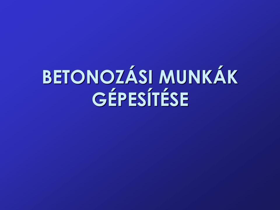 BETONOZÁSI MUNKÁK GÉPESÍTÉSE