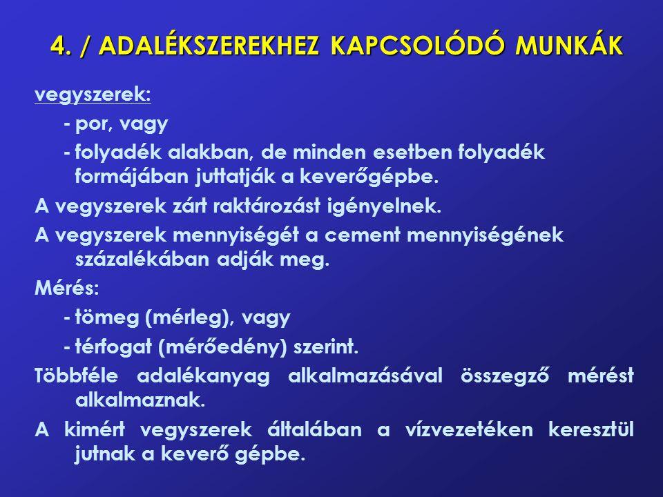 4. / ADALÉKSZEREKHEZ KAPCSOLÓDÓ MUNKÁK