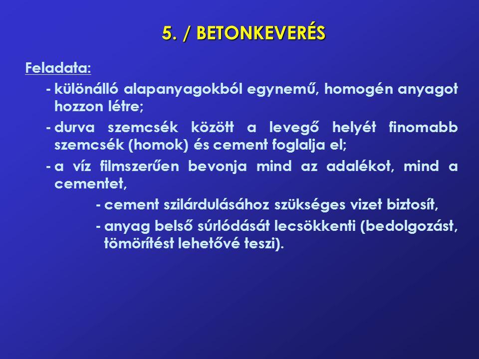 5. / BETONKEVERÉS Feladata:
