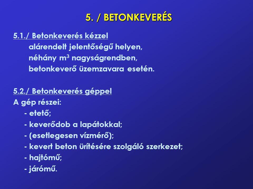 5. / BETONKEVERÉS 5.1./ Betonkeverés kézzel