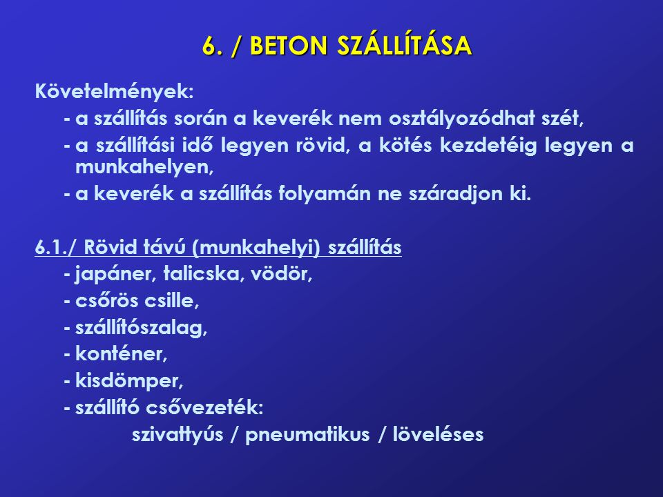 6. / BETON SZÁLLÍTÁSA Követelmények: