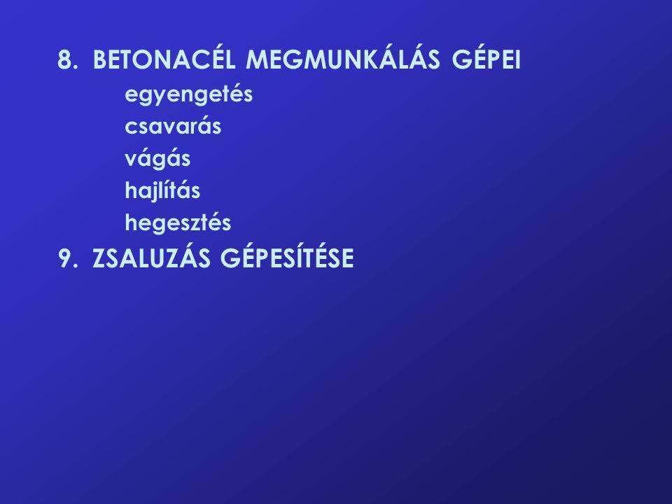 8. BETONACÉL MEGMUNKÁLÁS GÉPEI