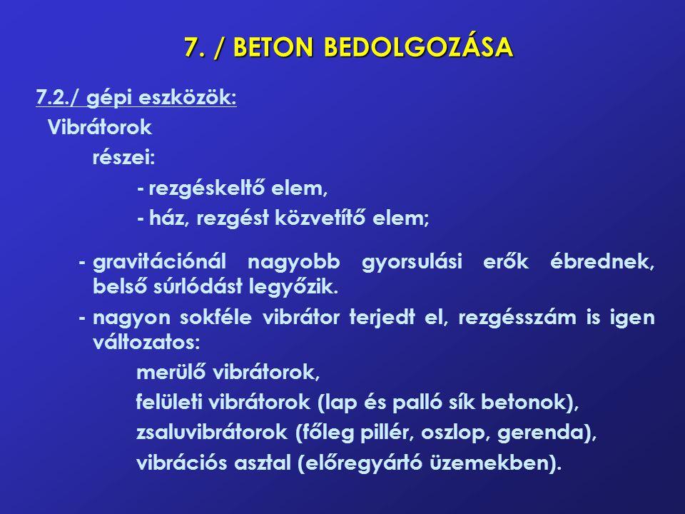 7. / BETON BEDOLGOZÁSA 7.2./ gépi eszközök: Vibrátorok részei: