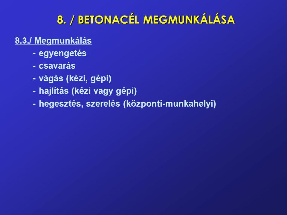 8. / BETONACÉL MEGMUNKÁLÁSA