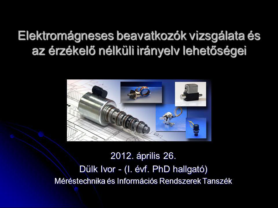 Elektromágneses beavatkozók vizsgálata és az érzékelő nélküli irányelv lehetőségei