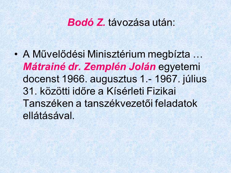 Bodó Z. távozása után: