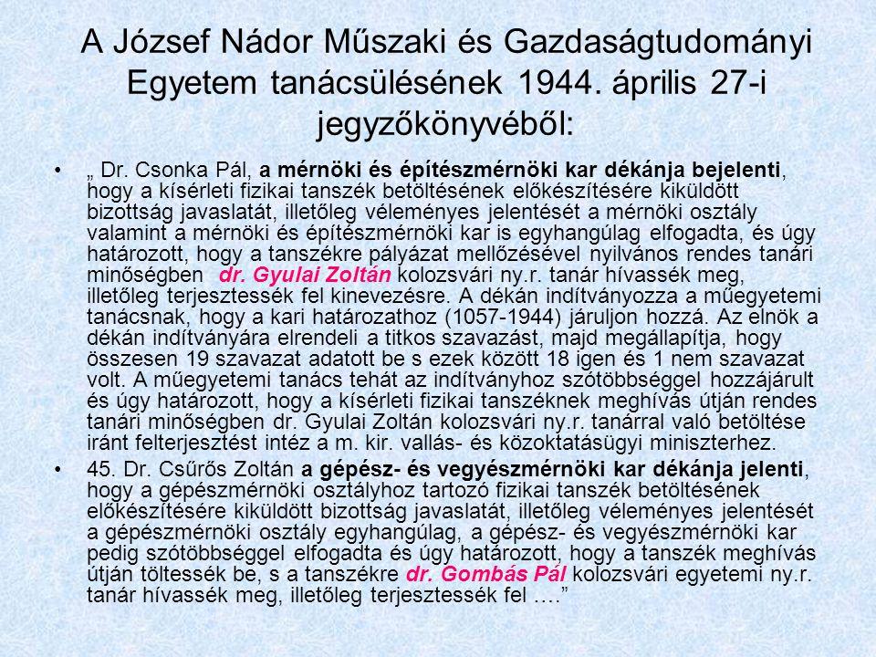 A József Nádor Műszaki és Gazdaságtudományi Egyetem tanácsülésének 1944. április 27-i jegyzőkönyvéből: