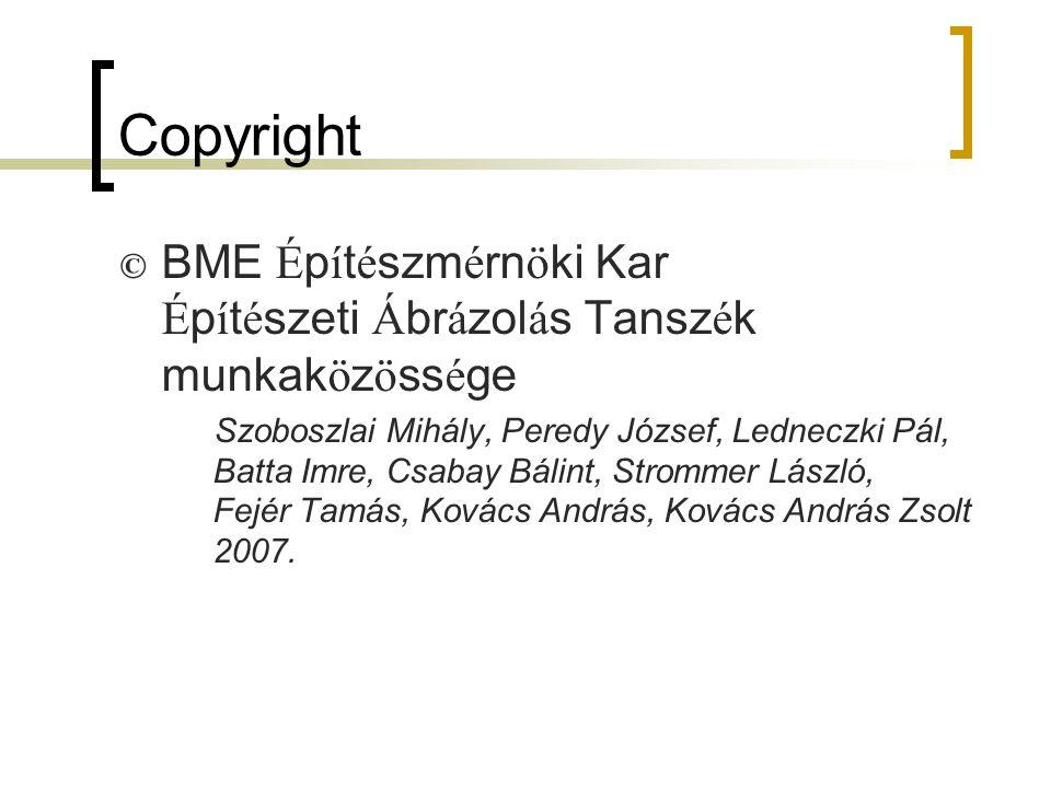 Copyright © BME Építészmérnöki Kar Építészeti Ábrázolás Tanszék munkaközössége.