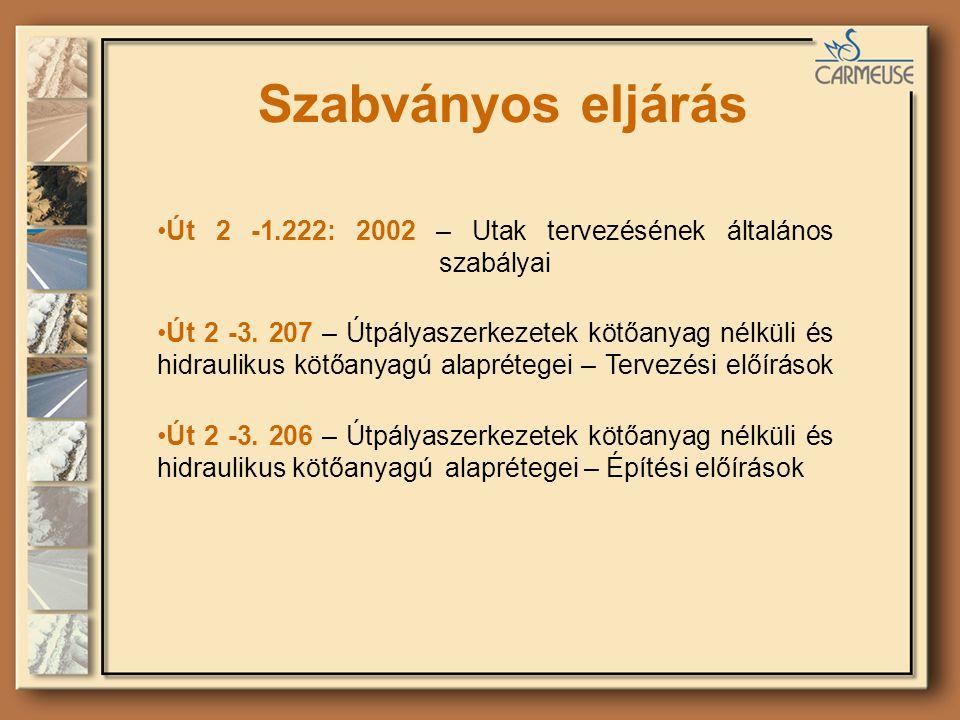Szabványos eljárás Út 2 -1.222: 2002 – Utak tervezésének általános szabályai.