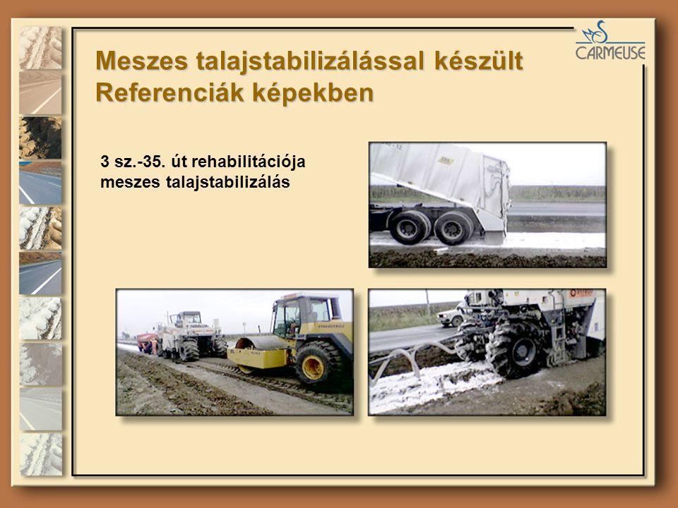 Meszes talajstabilizálással készült Referenciák képekben