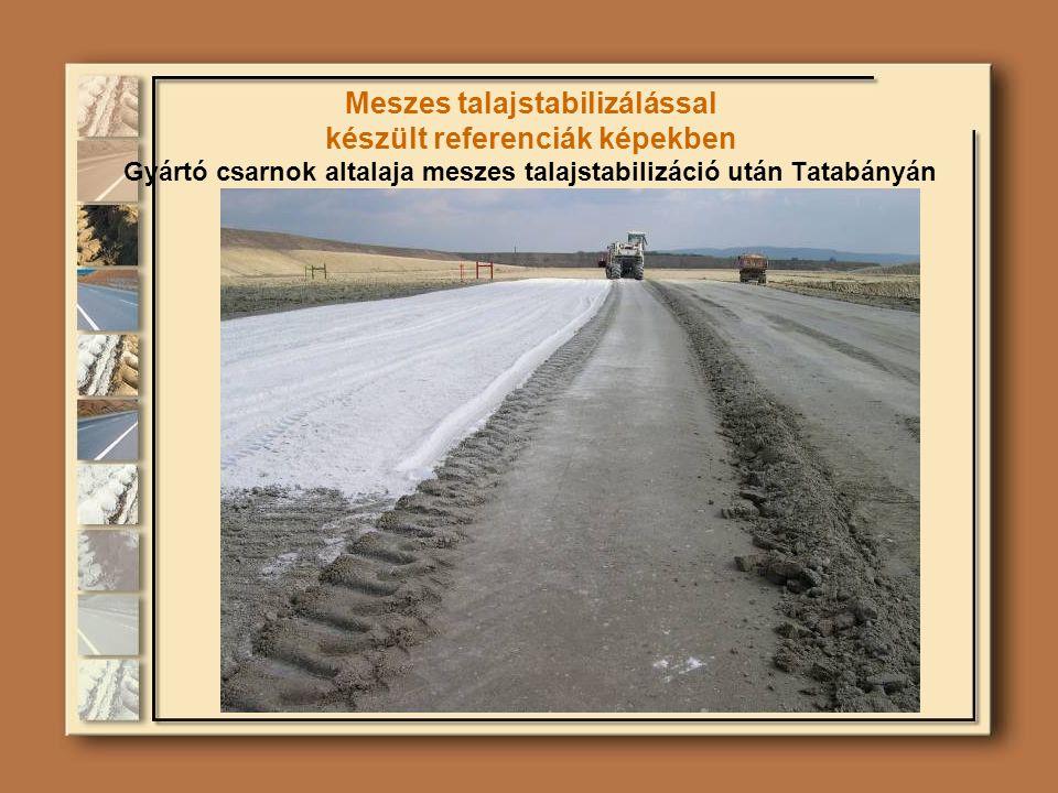 Meszes talajstabilizálással készült referenciák képekben Gyártó csarnok altalaja meszes talajstabilizáció után Tatabányán
