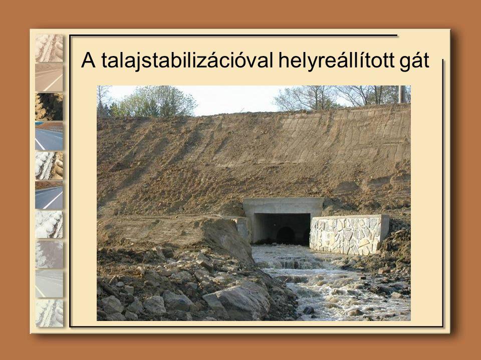 A talajstabilizációval helyreállított gát