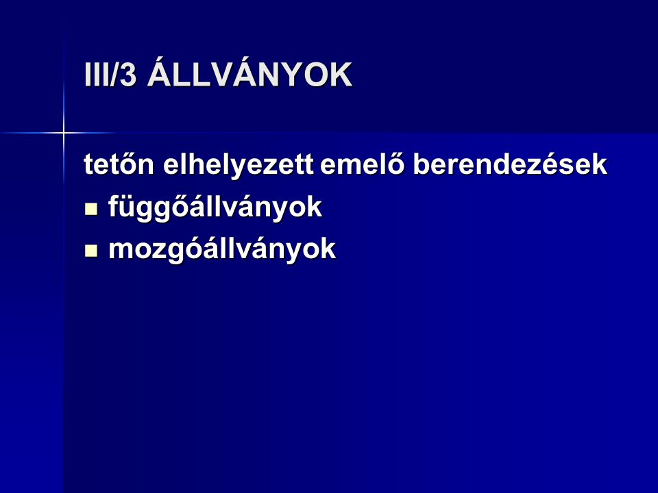 III/3 ÁLLVÁNYOK tetőn elhelyezett emelő berendezések függőállványok
