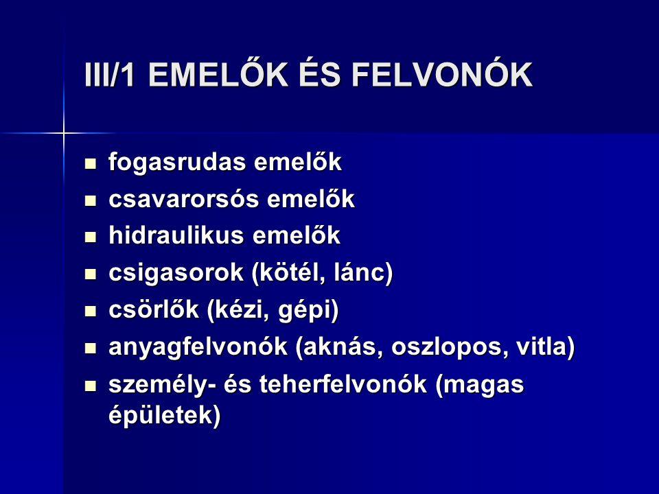III/1 EMELŐK ÉS FELVONÓK