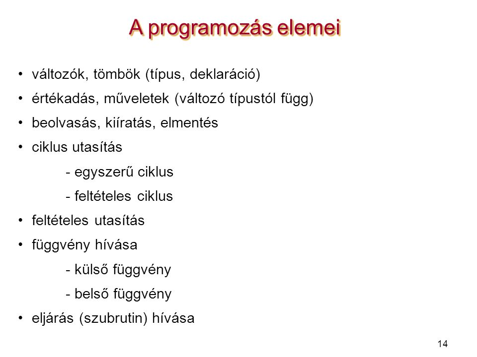A programozás elemei változók, tömbök (típus, deklaráció)