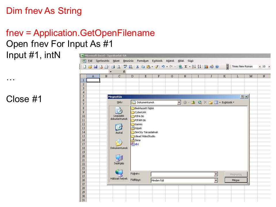 Dim fnev As String fnev = Application.GetOpenFilename. Open fnev For Input As #1. Input #1, intN.