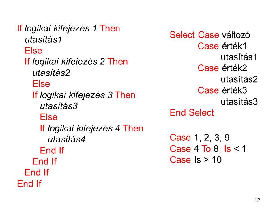 If logikai kifejezés 1 Then