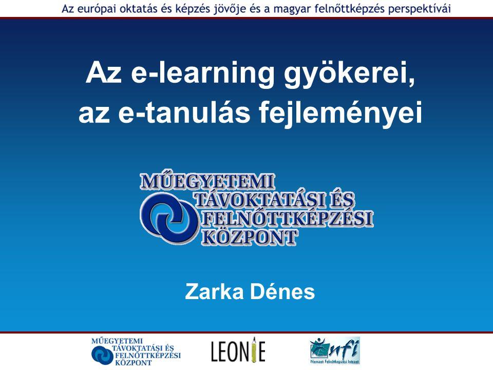 Az e-learning gyökerei, az e-tanulás fejleményei