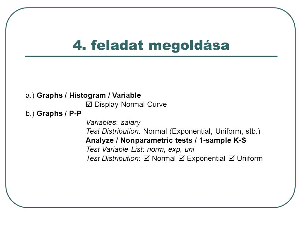 4. feladat megoldása a.) Graphs / Histogram / Variable