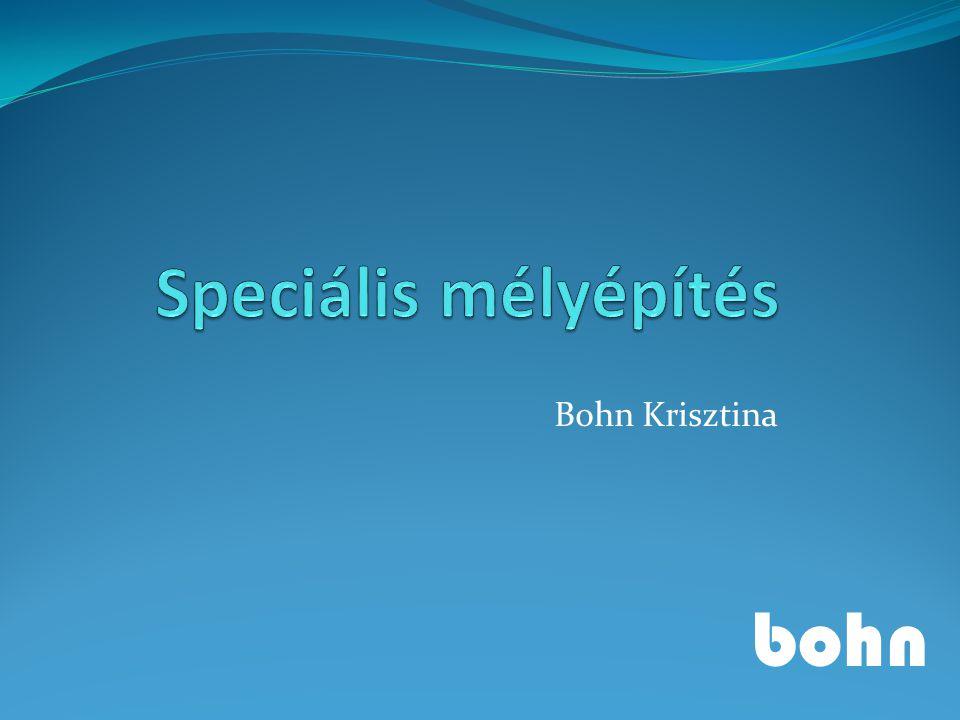 Speciális mélyépítés Bohn Krisztina bohn
