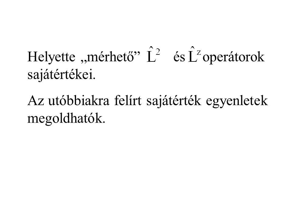"""Helyette """"mérhető és operátorok sajátértékei."""