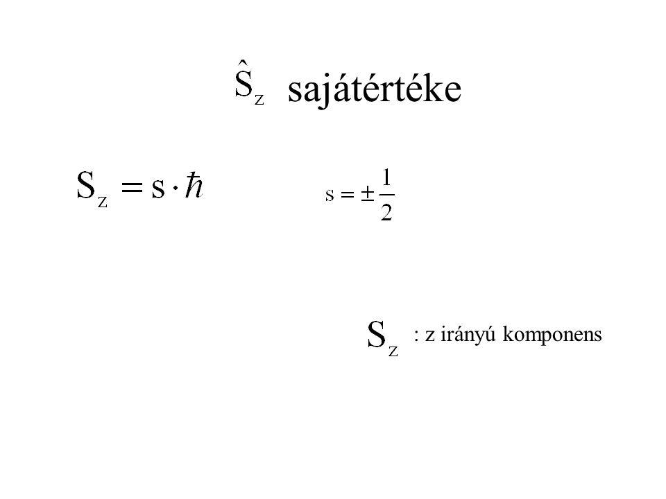 sajátértéke : z irányú komponens