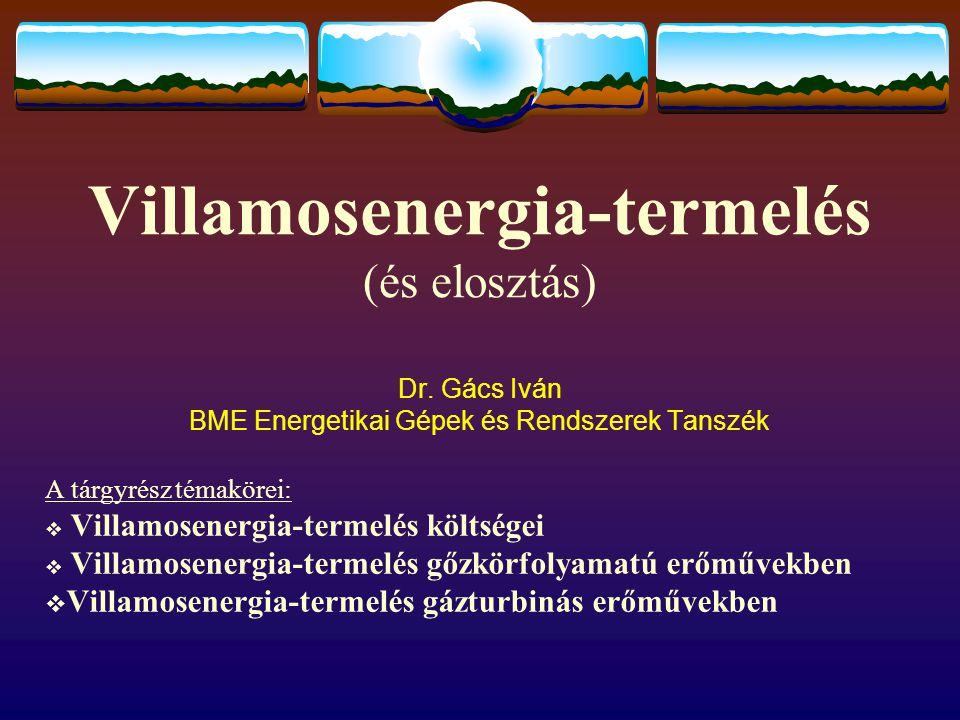 Villamosenergia-termelés (és elosztás) Dr