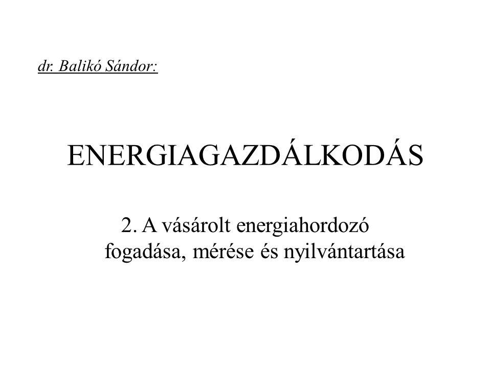 2. A vásárolt energiahordozó fogadása, mérése és nyilvántartása