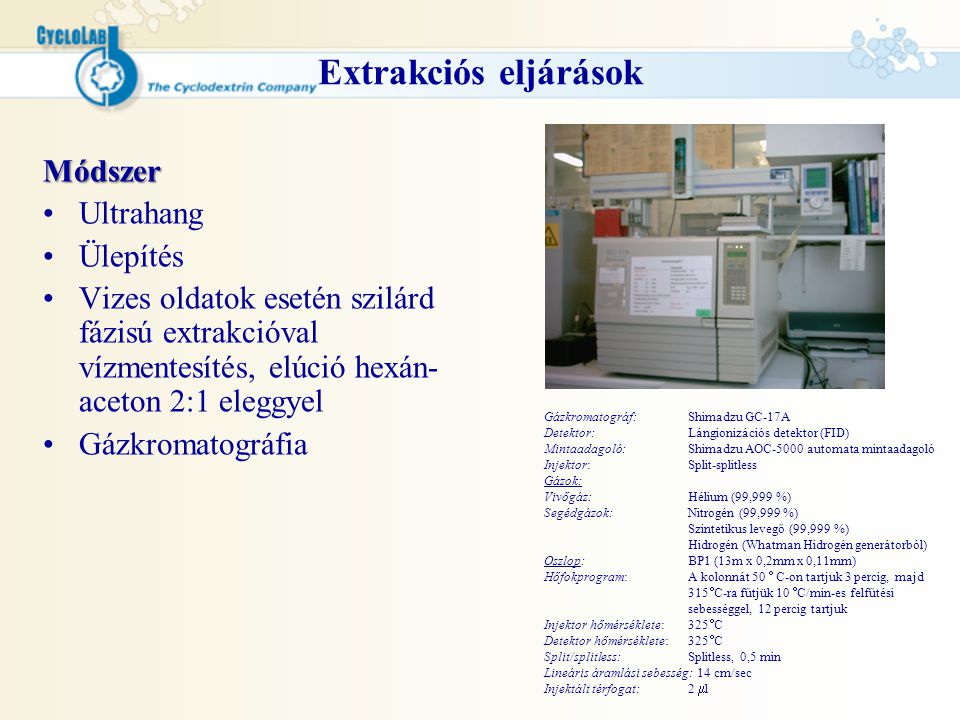 Extrakciós eljárások Módszer Ultrahang Ülepítés
