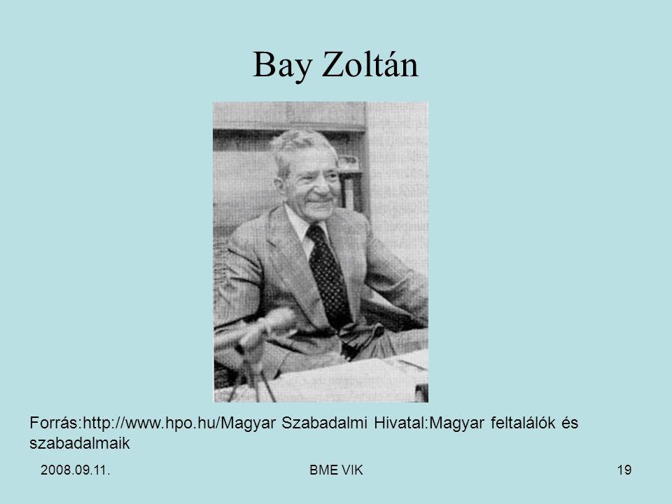Bay Zoltán Forrás:http://www.hpo.hu/Magyar Szabadalmi Hivatal:Magyar feltalálók és szabadalmaik. 2008.09.11.