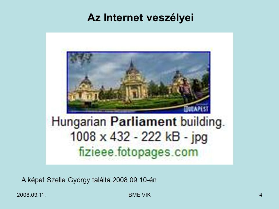 Az Internet veszélyei A képet Szelle György találta 2008.09.10-én