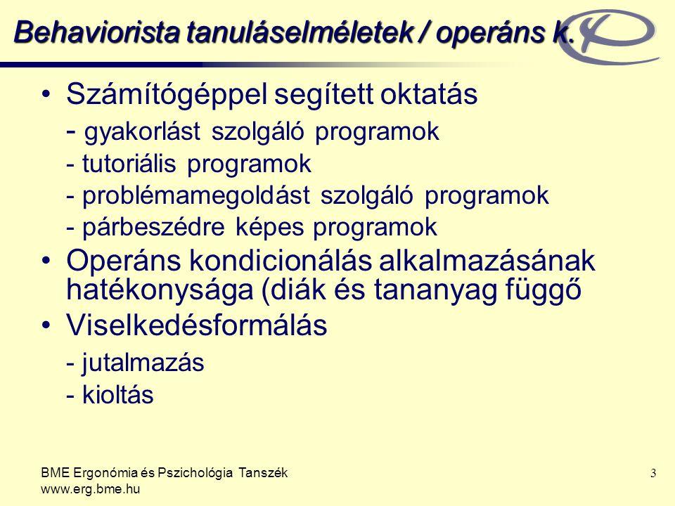 Behaviorista tanuláselméletek / operáns k.