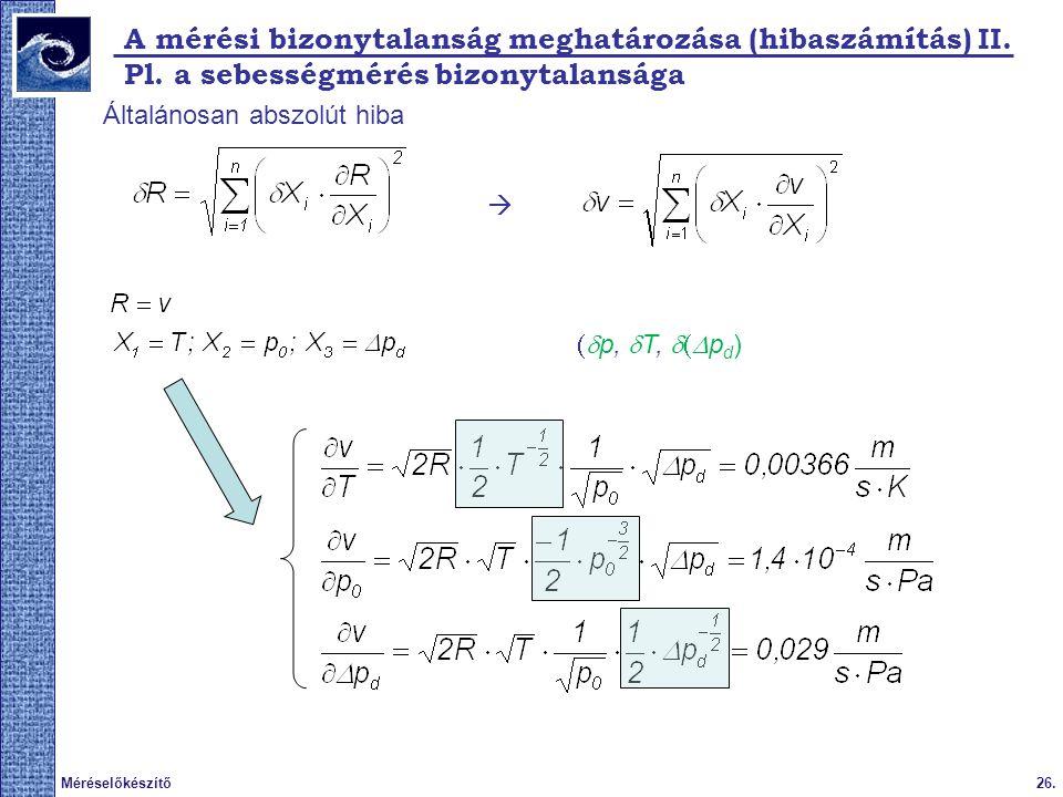 A mérési bizonytalanság meghatározása (hibaszámítás) II.